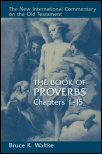 New International Commentary: The Book of Proverbs, Chapters 1–15