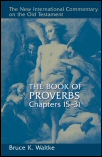 New International Commentary: The Book of Proverbs, Chapters 15–31