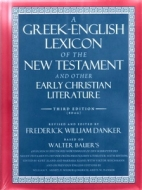 BDAG - A Greek-English Lexicon of the New Testament and Other Early Christian Literature, 3rd edition